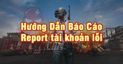Hướng dẫn báo cáo (report) tài khoản lỗi - MuonAcc.Com